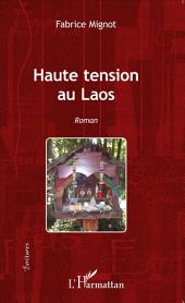 Haute tension au Laos: Roman