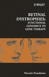 Retinal Dystrophies: Functional Genomics to Gene Therapy