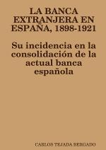 LA BANCA EXTRANJERA EN ESPAÑA, 1898-1921