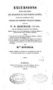 Excursions dans les Isles de Madère et de Porto-Santo: faites dans l'automne de 1823, pendant son troisième voyage en Afrique, Volume1