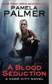 A Blood Seduction: A Vamp City Novel
