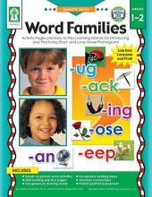 Word Families, Grades 1 - 2: Practice and Play with Sounds in Spoken Words by Recognizing, Isolating, Identifying, Blending, and Manipulating Phonemes