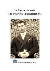La bella historia di PEPPE D'AMBROSI