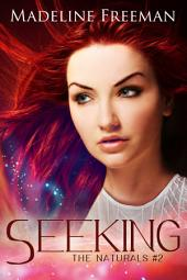 Seeking: The Naturals, #2