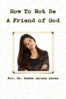 PK Writes  How to Not Be A Friend of God PDF