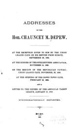 Addresses by the Hon. Chauncey M. Depew ...