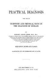 Practical Diagnosis: The Use of Symptoms and Physical Signs in the Diagnosis of Disease