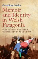 Memoir and Identity in Welsh Patagonia PDF