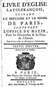 Livre d'église latin-françois, suivant le bréviaire et le missel de Paris