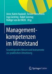 Managementkompetenzen im Mittelstand: Grundlegendes Wissen und Instrumente zur praktischen Umsetzung