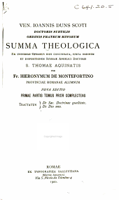 Summa theologica: ex universis operibus eius concinnata, iuxta ordinem et dispositionem summae angelici doctoris S. Thomae Aquinatis, Volumes 1-2