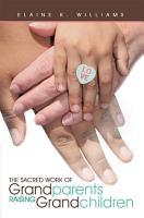 The Sacred Work of Grandparents Raising Grandchildren PDF