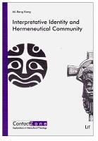 Interpretative Identity and Hermeneutical Community PDF