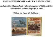 The Shenandoah Valley Campaigns, Omnibus E-book: Includes The Shenandoah Valley Campaign of 1862 and The Shenandoah Valley Campaign of 1864