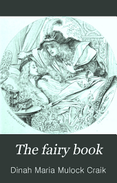 The Fairy Book: The Best Popular Fairy Stories Selected and Rendered Anew