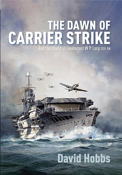 The Dawn of Carrier Strike Pdf Book