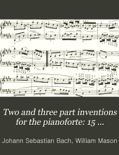 Two and three part inventions for the pianoforte: 15 two part inventions