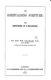 On Spiritualising Scripture: the confessions of a Millenarian