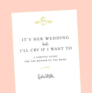 It s Her Wedding But I ll Cry If I Want To