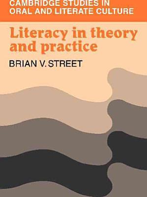 Literacy in Theory and Practice PDF