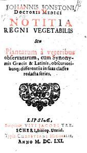 Notitia regni vegetabilis seu plantarum a veteribus observatarum