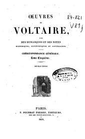 Oeuvres de Voltaire avec des remarques et des notes historiques, scientifiques et littéraires: Correspondance générale, Volume5
