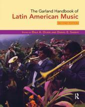 The Garland Handbook of Latin American Music: Edition 2