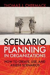 Scenario Planning In Organizations Book PDF