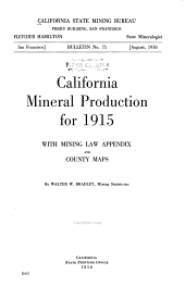 California Mineral Production for 1915: With Mining Law Appendix and County Maps