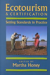 Ecotourism & Certification: Setting Standards in Practice