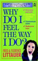 Why Do I Feel the Way I Do?