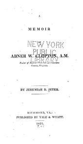 A Memoir of Abner W. Clopton