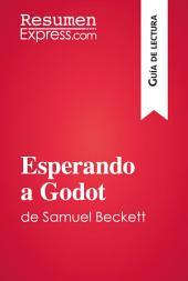 Esperando a Godot de Samuel Beckett (Guía de lectura): Resumen y análisis completo
