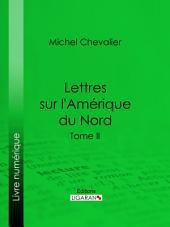Lettres sur l'Amérique du Nord: Volume2