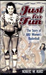Just for Fun: the Story of Aau Women's Basketball (c)