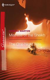 Mistress of the Sheikh & The One-Night Wife: Mistress of the Sheikh\The One-Night Wife