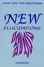 New Elucidations