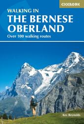 Walking in the Bernese Oberland: Edition 4