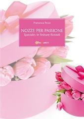 Nozze per passione - Speciale: le finiture floreali