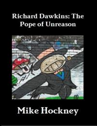 Richard Dawkins: The Pope of Unreason