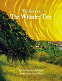 The Story of the Whistler Tree