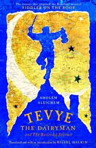 Tevye the Dairyman and The Railroad Stories PDF