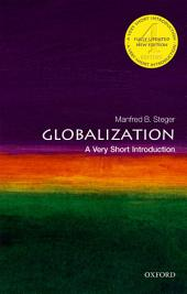 Globalization: A Very Short Introduction: Edition 4