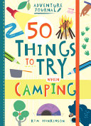 Adventure Journal: 50 Things to Try Camping