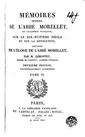 Mémoires de l'abbé Morellet, de l'Académie Française, sur le dix-huitième siècle et sur la révolution, 2: précédés de l'Éloge de l'abbé Morellet