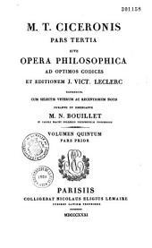 Opera philosophica ad optimos codices et editionem J. Vict. Le Clerc, recensuit N. E. Lemaire
