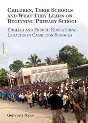 Children Their Schools And What They Learn On Beginning Primary School Book PDF