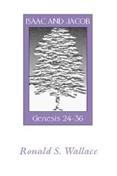 Isaac and Jacob-Genesis 24-36