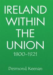 Ireland Within The Union 1800-1921