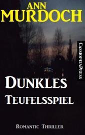 Dunkles Teufelsspiel: Romantic Thriller: Cassiopeiapress Spannung